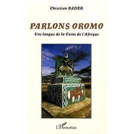PARLONS OROMO UNE LANGUE DE LA CORNE DE L AFRIQUE