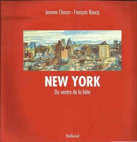 NEW YORK. DU VENTRE DE LA BETE