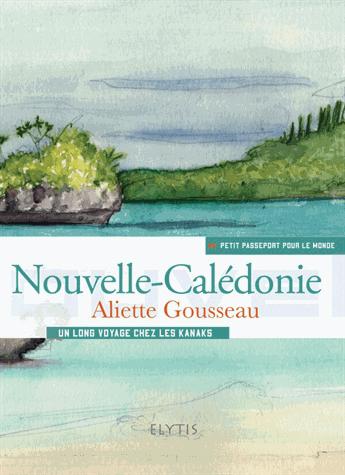 NOUVELLE-CALEDONIE -PETIT PASSEPORT POUR LE MONDE