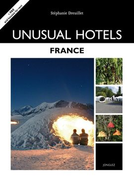 UNUSUAL HOTELS FRANCE