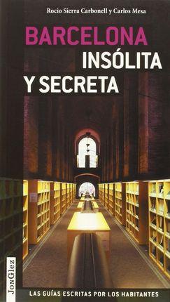 BARCELONA INSOLITA Y SECRETA -JONGLEZ