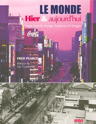 MONDE, LE. HIER & AUJOURD'HUI