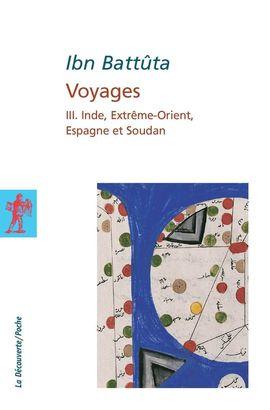 VOYAGES- III. INDE, EXTREME-ORIENT, ESPAGNE & SOUDAN