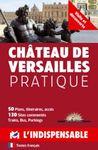 CHATEAU DE VERSAILLES PRACTIQUE