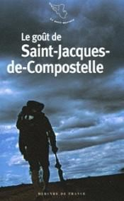 SAINT-JACQUES-DE-COMPOSTELLE, LE GOUT DE