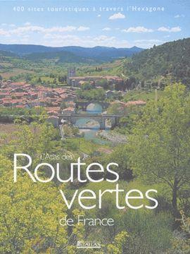 ATLAS DES ROUTES VERTES DE FRANCE, L'