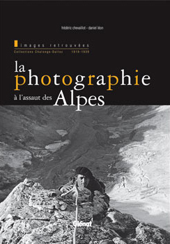 PHOTOGRAPHIE A L'ASSAUT DES ALPES, LA