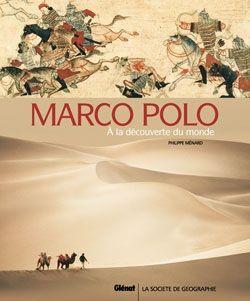 MARCO POLO. À LA DÉCOUVERTE DU MONDE