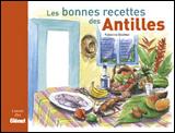 BONNES RECETTES DES ANTILLES, LES