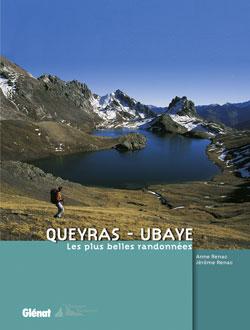 QUEYRAS - UBAYE. LES PLUS BELLES RANDONNEES