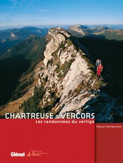 CHARTREUSE - VERCORS, LES RANDONNEES DU VERTIGE
