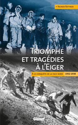TRIOMPHE ET TRAGEDIES A L'EIGER
