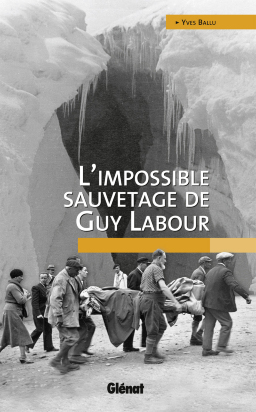 IMPOSSIBLE SAUVETAGE DE GUY LABOUR, L'