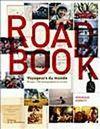 ROAD BOOK. VOYAGEURS DU MONDE, 80 PAYS, 1000 PHOTOGRAPHIES ET CARNETS