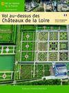 CHATEAUX DE LA LOIRE, VOL AU-DESSUS DES