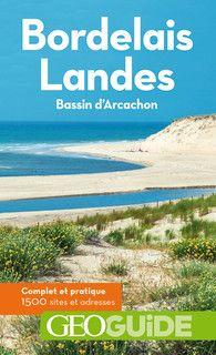 BORDELAIS - LANDES (BASSIN D'ARCACHON) -GEOGUIDE