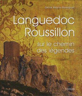 LANGUEDOC ROUSSILLON SUR LES CHEMIN DES LEGENDES