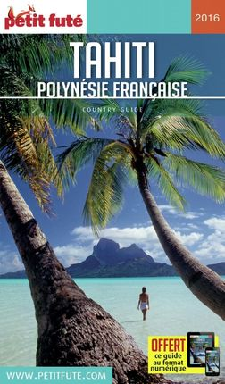 TAHITI. POLINESIE FRANÇAISE- PETIT FUTE