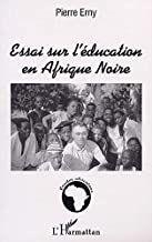 ESSAI SUR L'EDUCATION EN AFRIQUE NOIRE