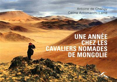 UNE ANNEE CHEZ LES CAVALIERS NOMADES DE MONGOLIE