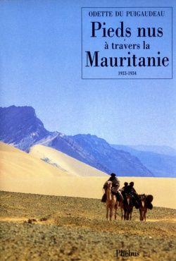 PIEDS NUS A TRAVERS LA MAURITANIE (1933-1934)