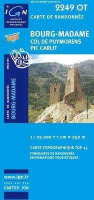 2249 OT BOURG-MADAME COL DE PUYMORENS PIC CARLIT 1:25.000 -TOP 25 IGN
