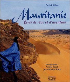 MAURITANIE. TERRE DE REVE ET D'AVENTURE