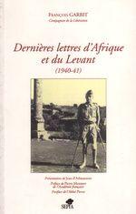 DERNIERES LETTRES D'AFRIQUE ET DU LEVANT (1940-41)