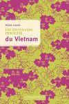 VIETNAM, DICTIONNAIRE INSOLITE DU