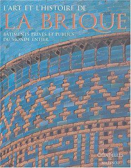 ART ET L'HISTOIRE DE LA BRIQUE, L'