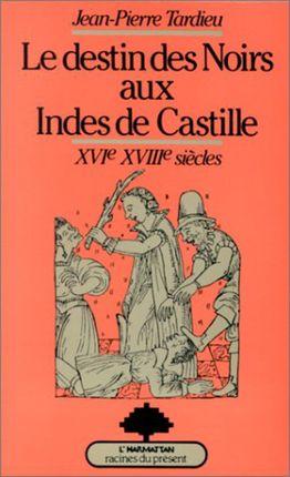 DESTIN NOIRS AUX INDES DE CASTILLE
