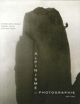 ALPINISME ET PHOTOGRAPHIE 1860-1940
