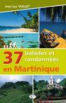 37 BALADES ET RANDONEES EN MARTINIQUE