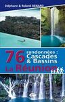 REUNION, LA. 76 RANDONNEES: CASCADES & BASSINS