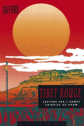 TIBET ROUGE -CAPTURE PAR L'ARMEE CHINOISE AU KHAM