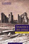EXPLORATEURS EN ASIE CENTRALE -OLIZANE