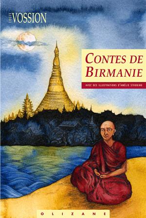 CONTES DE BIRMANIE -OLIZANE OBJECTIF TERRE RÉCITS