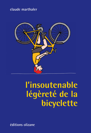 INSOUTENABLE LEGERETE DE LA BICYCLETTE, L'