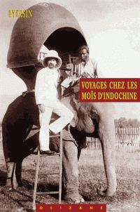 VOYAGES CHEZ LES MOÏS D'INDOCHINE -OLIZANE OBJECTIF TERRE RÉCITS