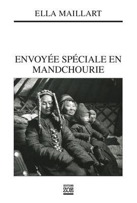 ENVOYÉE SPÉCIALE EN MANDCHOURIE
