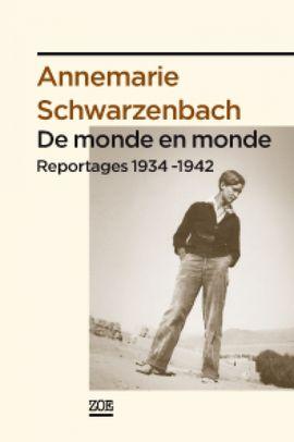 DE MONDE EN MONDE. REPORTAGES 1934-1942