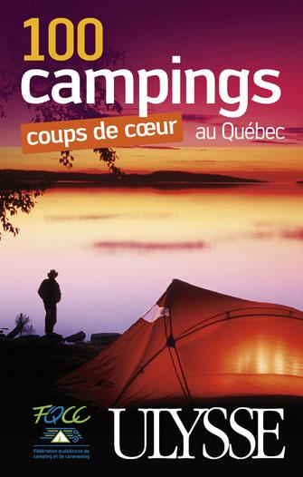 100 CAMPINGS COUPS DE COEUR AU QUEBEC
