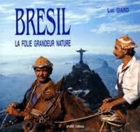 BRESIL, LA FOLIE GRANDEUR NATURE