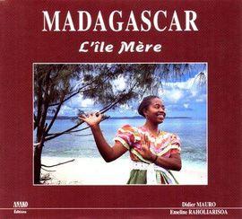 MADAGASCAR -L'ILE MERE