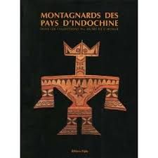 MONTAGNARDS DES PAYS D'INDOCHINE