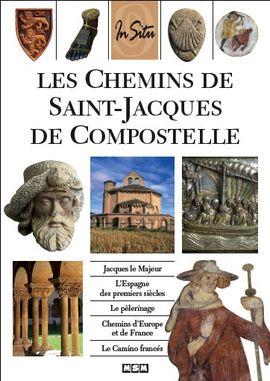CHEMINS DE SAINT-JACQUES DE COMPOSTELLE, LES -IN SITU