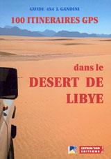 100 ITINERAIRES GPS DANS LE DESERT DE LIBYE -GUIDE 4X4
