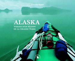 ALASKA: VISIONS D'UNE PELERIN DE LA GRANDE TERRE