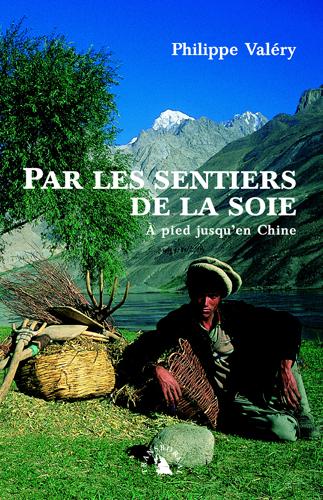 PAR LES SENTIERS DE LA SOIE