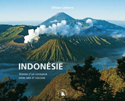 INDONESIE. VISIONS D'UN VOYAGEUR ENTRE MER ET VOLCANS